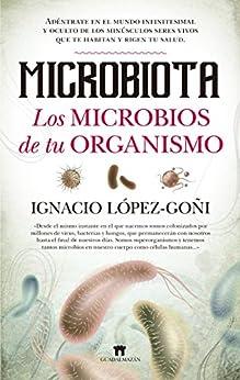 Microbiota. Los microbios de tu organismo (Divulgación Científica) de [Ignacio López-Goñi]