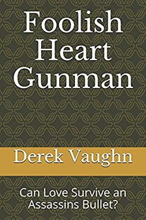Foolish Heart Gunman
