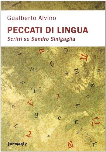 Peccati di lingua. Scritti su Sandro Sinigaglia