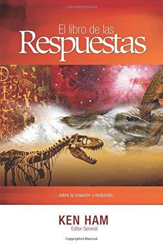 El Libro de las Respuestas...: ...Sobre la Creacion y Evolucion = The Book of the Answers ...: 1