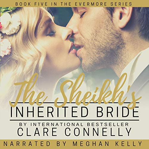 The Sheikh's Inherited Bride Audiobook By Clare Connelly cover art