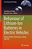 Behaviour of Lithium-Ion Batteries in Electric Vehicles: Battery Health, Performance, Safety, and Cost (Green Energy and Technology) (English Edition)