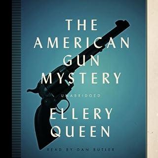 The American Gun Mystery     The Ellery Queen Mysteries              De :                                                                                                                                 Ellery Queen                               Lu par :                                                                                                                                 Dan Butler                      Durée : 10 h et 5 min     Pas de notations     Global 0,0