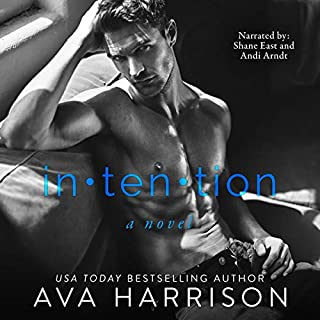 Intention                   By:                                                                                                                                 Ava Harrison                               Narrated by:                                                                                                                                 Shane East,                                                                                        Andi Arndt                      Length: 9 hrs and 39 mins     8 ratings     Overall 4.5