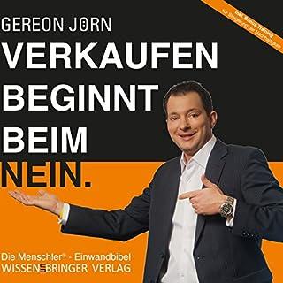 Verkaufen beginnt beim Nein     Die Menschler-Einwandbibel              Autor:                                                                                                                                 Gereon Jörn                               Sprecher:                                                                                                                                 Gereon Jörn                      Spieldauer: 3 Std. und 25 Min.     42 Bewertungen     Gesamt 4,3