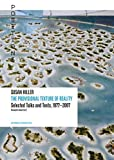 Susan Hiller: The Provisional Texture of Reality: Selected Texts and Talks, 1977-2007
