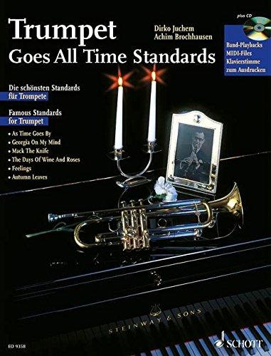 Trumpet Goes All Time Standards: Die schönsten Standards für Trompete. Trompete; Klavier ad libitum. Ausgabe mit CD.