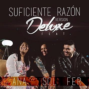 Suficiente Razón  (Version Deluxe ) [feat. Ana & Sol]
