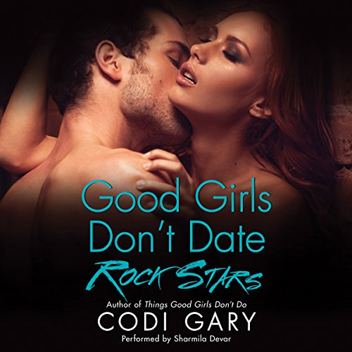 Good Girls Don't Date Rock Stars audiobook cover art