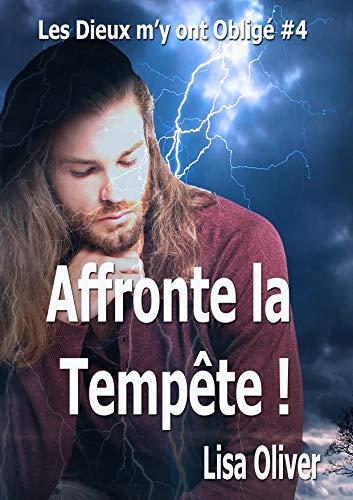 Affronte la Tempête ! (Les Dieux m'y ont obligé t. 4)