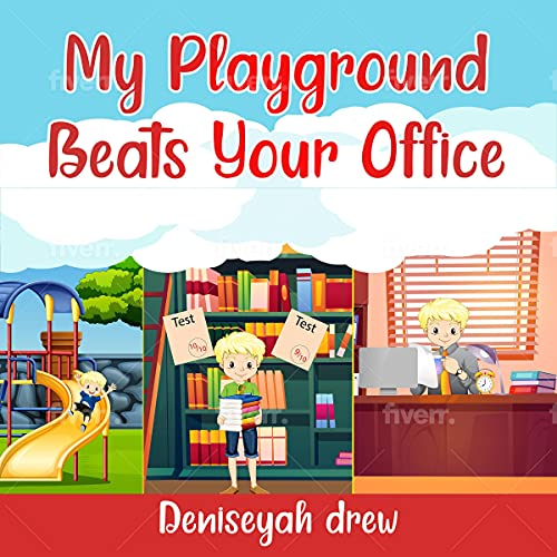 My Playground Beats Your Office Audiobook By Deniseyah Drew cover art