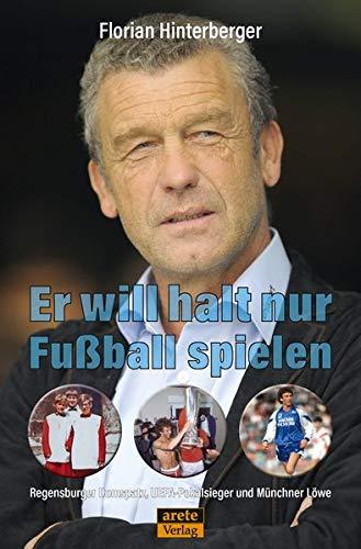 Er will halt nur Fußball spielen: Regensburger Domspatz, UEFA-Pokalsieger und Münchner Löwe