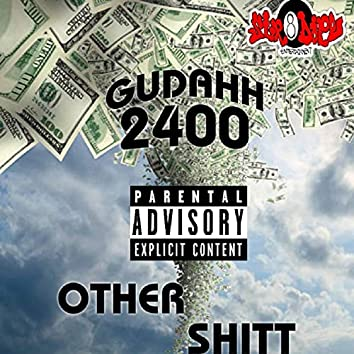 Gudah 2400 (Other Shit)