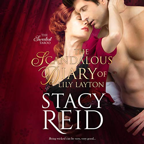 The Scandalous Diary of Lily Layton: Sweetest Taboo, Book 3