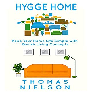 Hygge Home: Keep Your Home Life Simple with Danish Living Concepts audiobook cover art