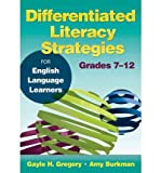 [(Differentiated Literacy Strategies for English Language Learners, Grades 7-12 )] [Author: Amy Burkman] [Nov-2011]