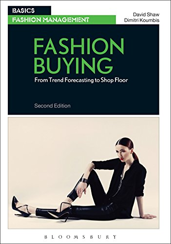 Compare Textbook Prices for Fashion Buying: From Trend Forecasting to Shop Floor Basics Fashion Management 2 Edition ISBN 9781474252928 by Koumbis, Dimitri,Shaw, David