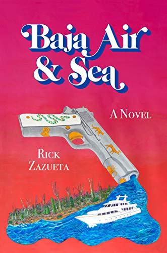 Baja Air & Sea by [Rick Zazueta]