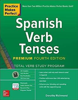Practice Makes Perfect  Spanish Verb Tenses Premium Fourth Edition