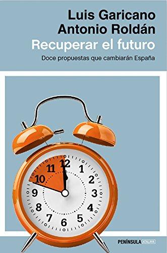 Recuperar el futuro: Doce propuestas que cambiarán España (ATALAYA)