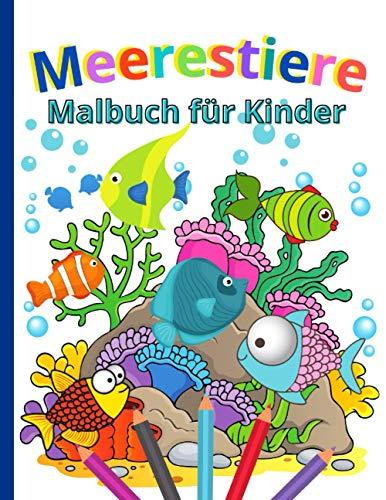 Meerestiere Malbuch für Kinder: Unterwasser Ausmalbuch für Jungen und Mädchen von 4-8 Jahren | Ozean Malbuch für Kinder | Fische Oktopusse Delfine und mehr zum ausmalen