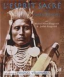 L'esprit sacrée des amérindiens