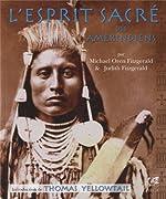 L'esprit sacrée des amérindiens de Michael Oren Fitzgerald