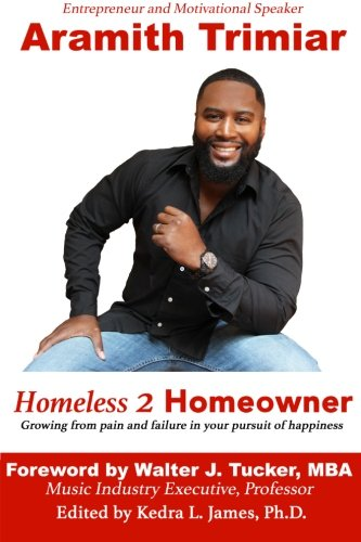 Homeless 2 Homeowner: Growing from pain and failure in your pursuit of happiness