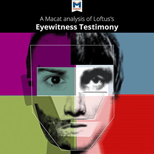 A Macat Analysis of Elizabeth F. Loftus's Eyewitness Testimony audiobook cover art