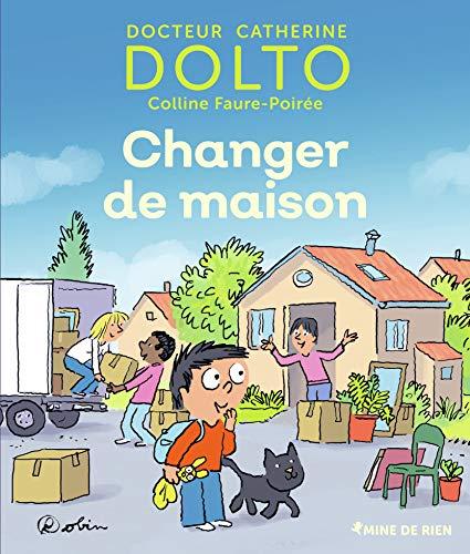 Changer de maison - Docteur Catherine Dolto - de 2 à 7 ans