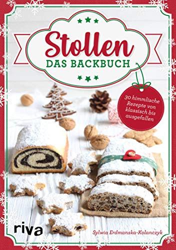 Stollen – Das Backbuch: 30 himmlische Rezepte von klassisch bis ausgefallen