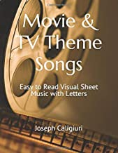 Movie & TV Theme Songs: Easy to Read Visual Sheet Music with Letters