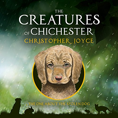 The One About the Stolen Dog     The Creatures of Chichester, Book 1              By:                                                                                                                                 Christopher Joyce                               Narrated by:                                                                                                                                 Julie Norman                      Length: 1 hr and 39 mins     2 ratings     Overall 4.5