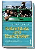 Balkan-Blues und Blaskapellen - Unterwegs mit Gypsy-Musikern in Serbien, Makedonien, Rumänien und Bulgarien