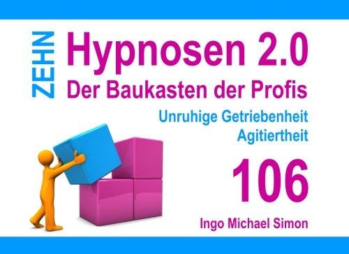 Zehn Hypnosen 2.0 - Band 106: Unruhige Getriebenheit, Agitiertheit