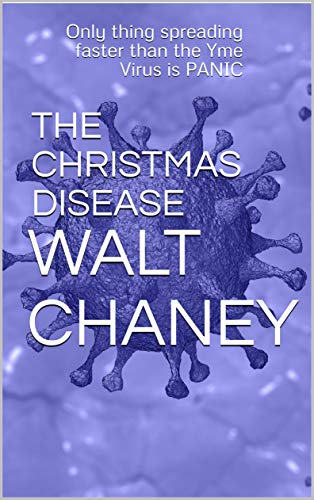 THE CHRISTMAS DISEASE: Only thing spreading faster than the Yme Virus is PANIC (English Edition)