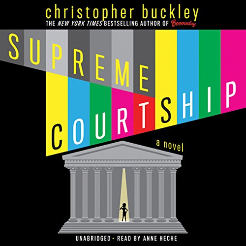Supreme Courtship                   By:                                                                                                                                 Christopher Buckley                               Narrated by:                                                                                                                                 Anne Heche                      Length: 8 hrs and 38 mins     359 ratings     Overall 4.1