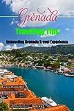 Grenada Traveling Tips: Interesting Grenada Travel Experience: Grenada Traveling Tips