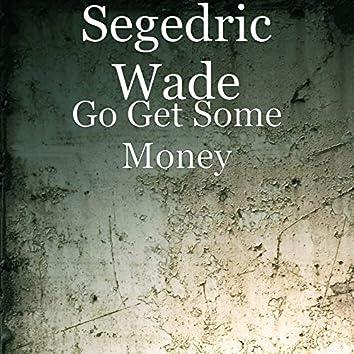 Go Get Some Money