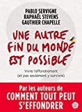 Une autre fin du monde est possible (Anthropocène) - Format Kindle - 9782021332599 - 13,99 €