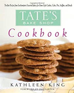 Tate's Bake Shop Cookbook: The Best Recipes From Southampton's Favorite Bakery For Home-style Cookies, Cakes, Pies, Muffin...