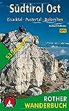 Südtirol Ost: Eisacktal - Pustertal - Dolomiten. 53 Touren zwischen Sterzing und Sexten - mit Pfunderer Höhenweg. Mit GPS-Daten (Rother Wanderbuch)