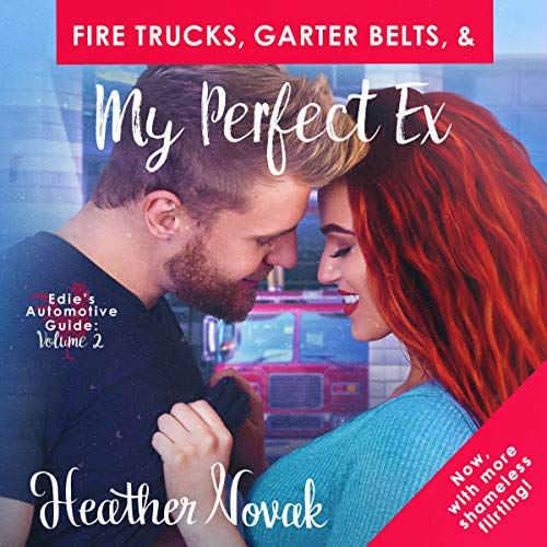 Couverture de Fire Trucks, Garter Belts, & My Perfect Ex