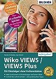 Wiko VIEW5 / VIEW5 Plus: Für Einsteiger ohne Vorkenntnisse (German Edition)