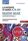 La patente di guida A, B, BE. Nuovi quiz ministeriali. Con software di simulazione