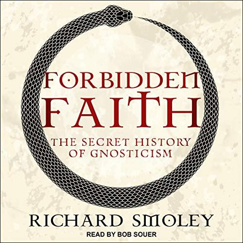Forbidden Faith Audiobook By Richard Smoley cover art
