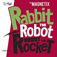 Rabbit The Robot-Robot The Rocket [12 inch Analog]