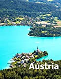 Austria: Coffee Table Photography Travel Picture Book Album Of A Republic Country And Vienna City In Central Europe Large Size Photos Cover