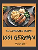 Oh! 1001 Homemade German Recipes: The Best Homemade German Cookbook on Earth