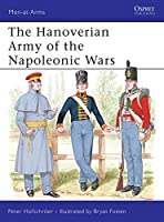 The Hanoverian Army of the Napoleonic Wars (Men-at-Arms)